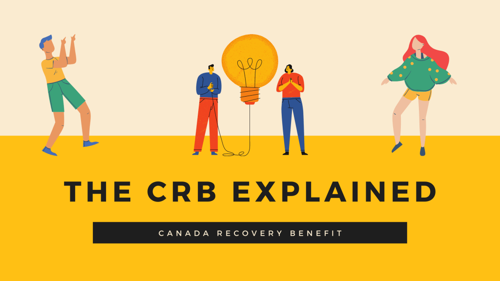 The Canada Recovery Benefit (CRB) Explained
